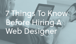 7 Things To Know Before Hiring A Web Designer